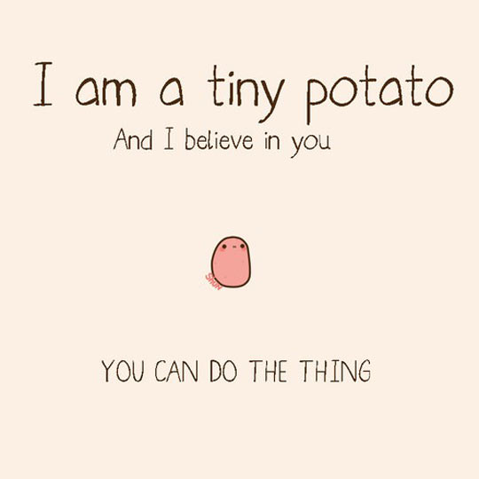 Oh, Thanks Tiny Potato