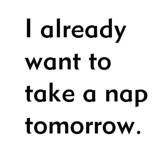 cool-quote-take-nap-tomorrow