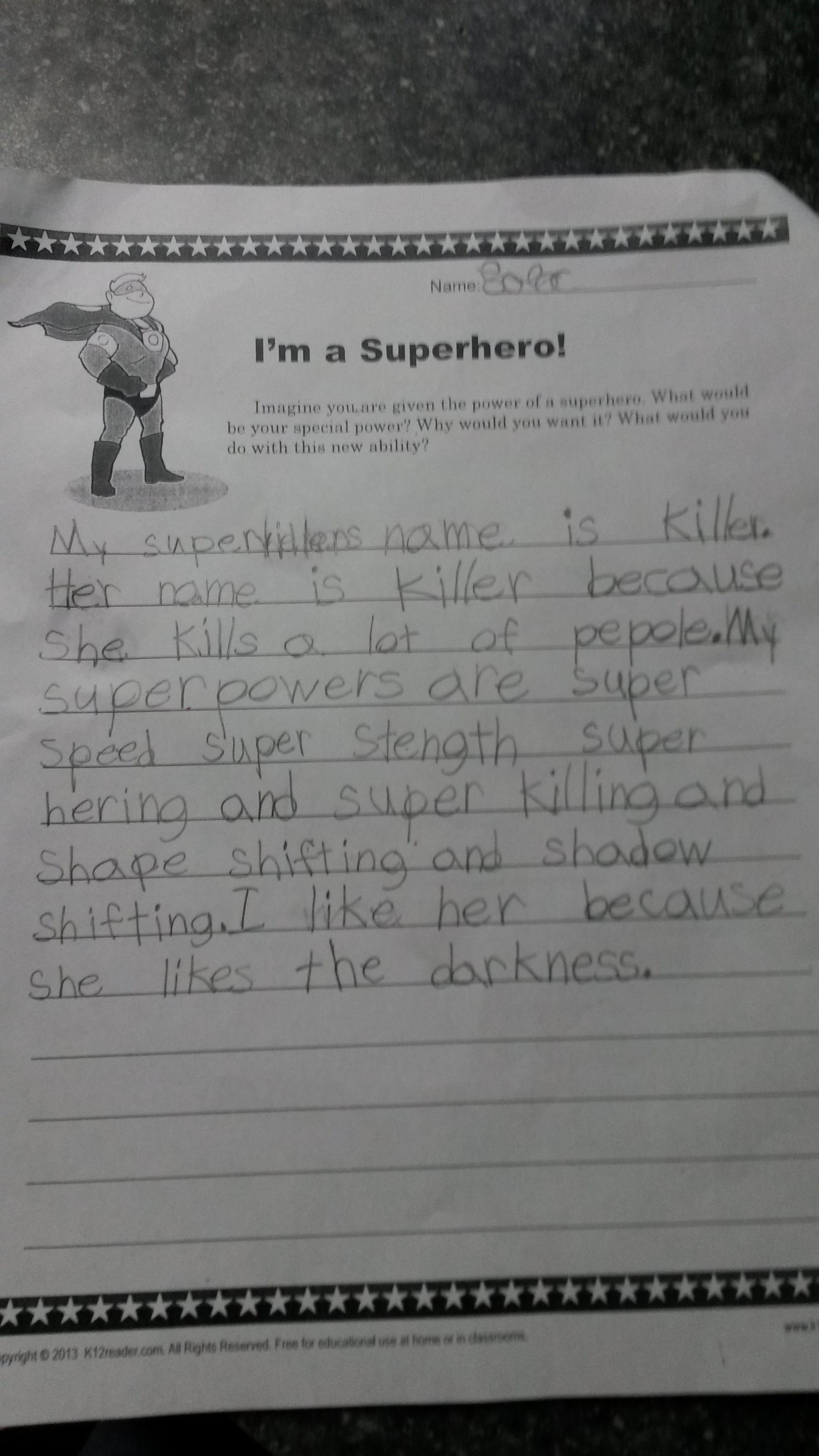 My daughter, future serial killer.