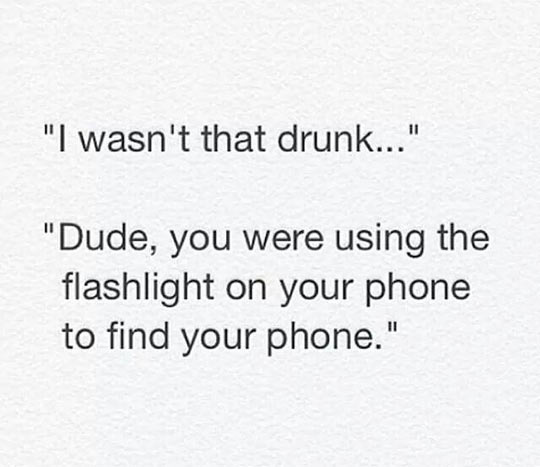 Well, You Were Drunk