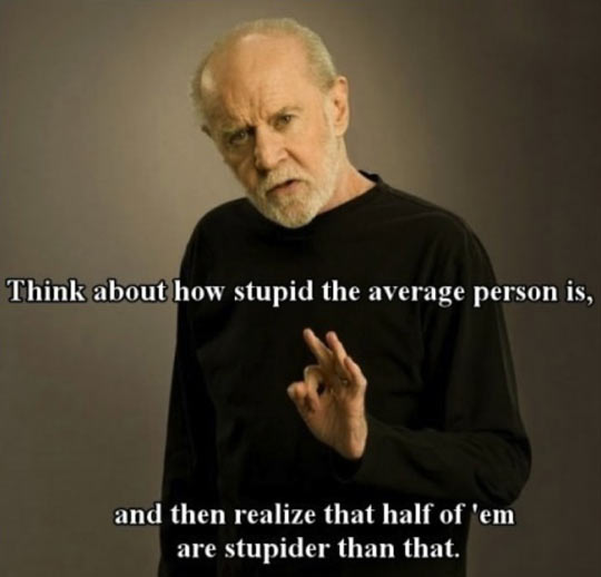 cool-George-Carlin-stupidity-average