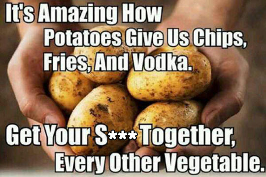 Potatoes Make Life Better