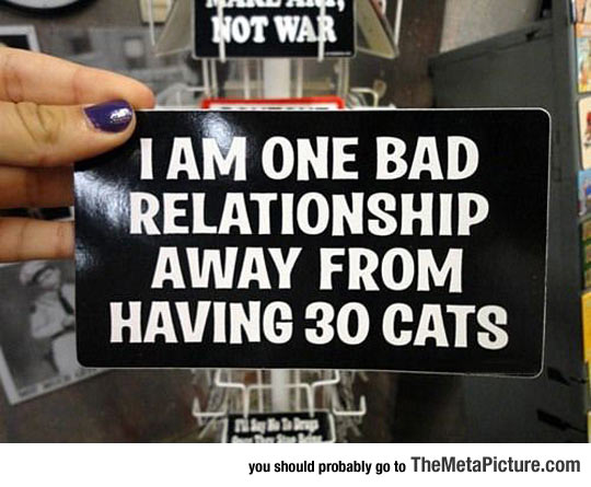 Just One Bad Relationship Away