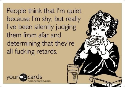 People think I'm quiet