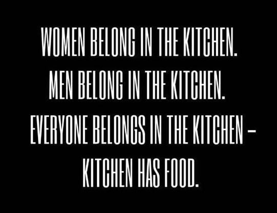 You Belong In The Kitchen