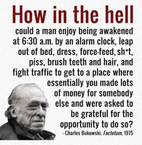 cool-Bukowski-quote-alarm-job