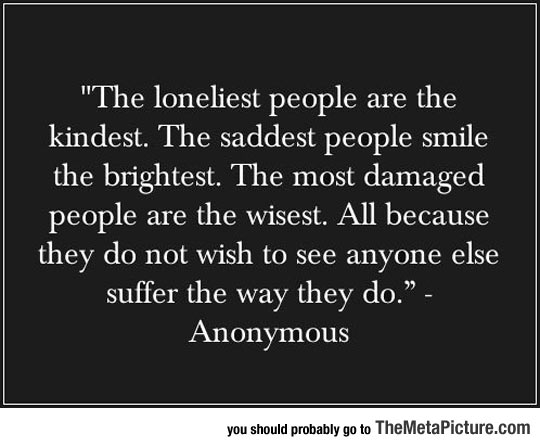 The Loneliest, The Saddest, The Most Damaged