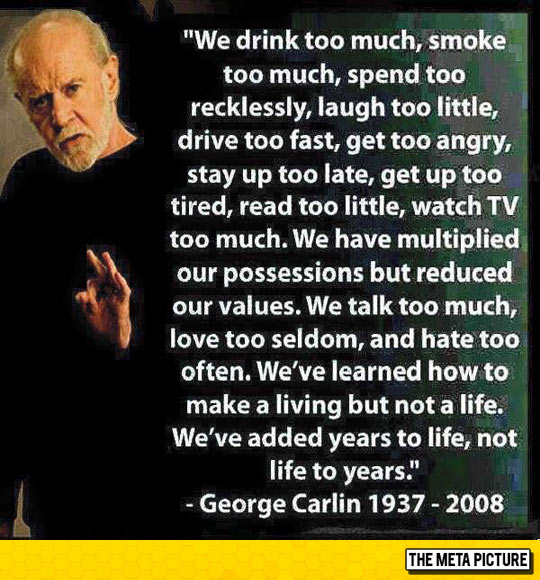 George Carlin Said It Best