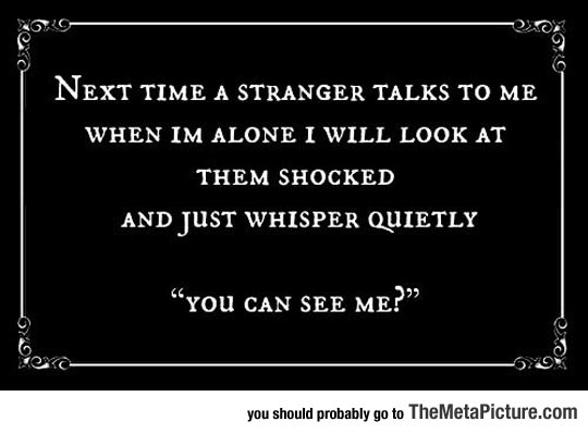 Trying This Next Time A Stranger Talks To Me
