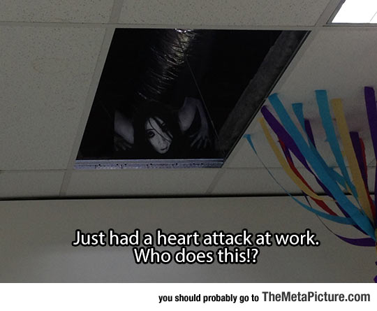 Giving Your Co-Workers Heart Attacks