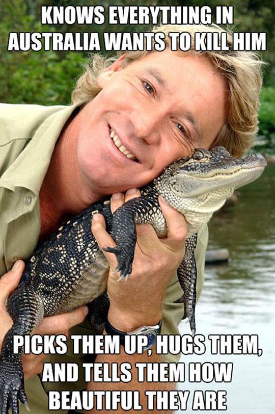 Steve Irwin Was The Man